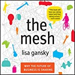 The Mesh: Why the Future of Business Is Sharing | Lisa Gansky