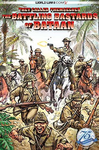 The Battling Bastards of Bataan: They Called Themselves (World War II Comix Book 2)