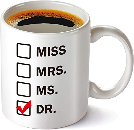 Amazon Com Graduation Gift Miss Mrs Ms Dr Coffee Mug Funny Unique Gift Idea Cup For Phd Graduate Doctorates Degree Doctor Coffee Mug Student Graduate For Son Daughter Cups For Graduates 11 Oz