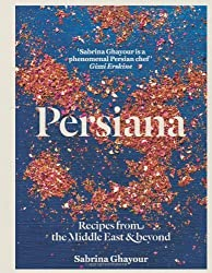 By Sabrina Ghayour Persiana: Recipes from the Middle East & Beyond