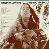 Bubble Gum Lemonade & .Something for Ma