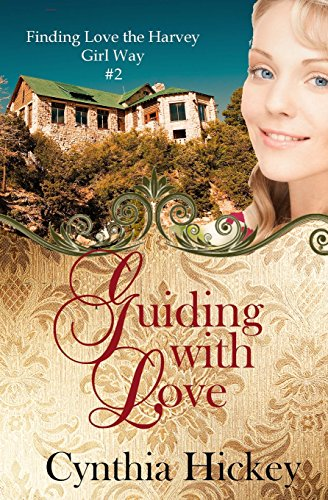 Guiding With Love (Finding Love the Harvey Girl Way) (Volume ()