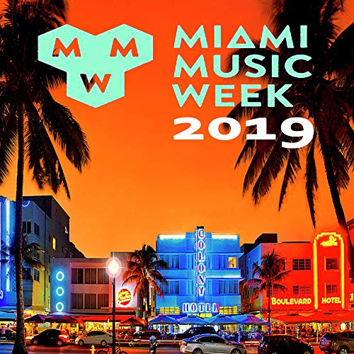 Miami Music Week 2019 WMC Winter Music Conferences (The Best New EDM, Trap, Atm Future Bass, Dirty House & Progressive Trance) (Best New Trap Music)