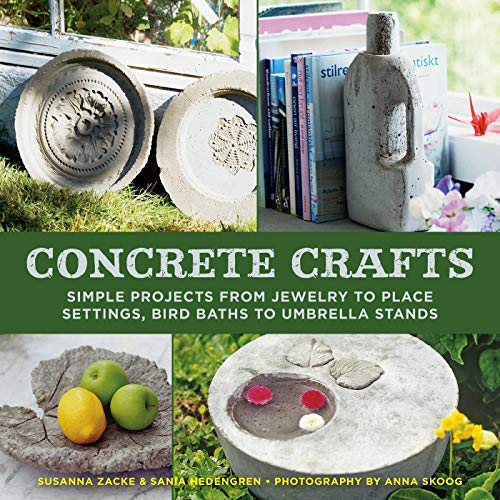 Concrete Crafts: Simple Projects from Jewelry to Place Settings, Birdbaths to Umbrella Stands (Furniture Yard Depot Home)