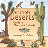 America's Deserts, Marianne D. Wallace, 1555912680