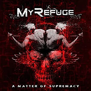 My Refuge - A Matter Of Supremacy (2015)