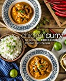 Chicken Curry Cookbook: 50 Delicious Chicken Curry Recipes