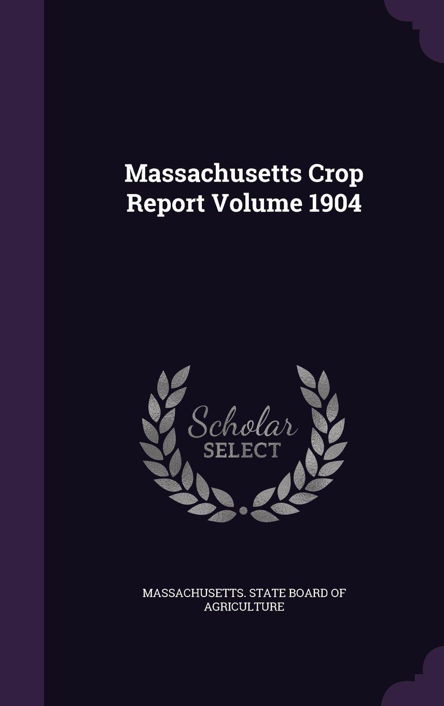 Massachusetts Crop Report Volume 1904 pdf