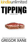 Tipping: A Short Story