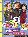 Les 3 copines, Tome 6 : Princesse Mensonge par Pol