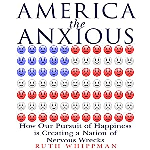 America the Anxious Audiobook