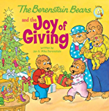The Berenstain Bears and the Joy of Giving (Berenstain Bears/Living Lights)