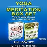Yoga and Meditation Set: Yoga for Weight Loss & Meditation for Beginners | Linda Harris