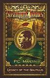 """Steampunk Holmes - Legacy of the Nautilus"" av P. C. Martin"