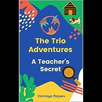 The Trio Adventures: A Teacher's Secret (English Edition)