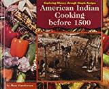American Indian Cooking Before 1500 (Exploring History Through Simple Recipes)