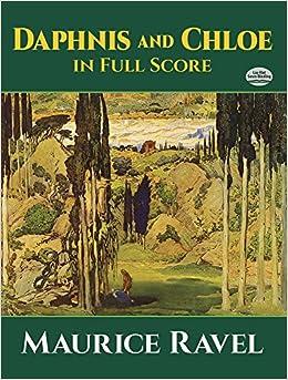 Ravel: Daphnis and Chloe in Full Score