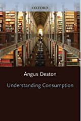 Understanding Consumption (Clarendon Lectures in Economics) Kindle Edition