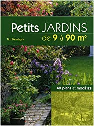 Petits jardins de 9 à 90 m2 : 40 plans et modèles