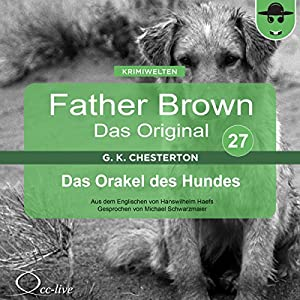 Das Orakel des Hundes (Father Brown - Das Original 27) Hörbuch