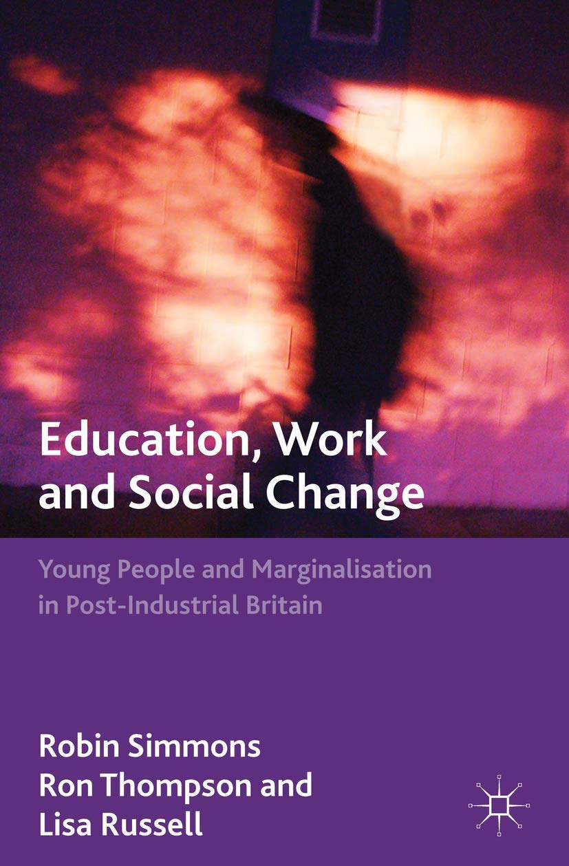 Education, Work and Social Change: Young People and ...