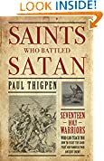 #5: Saints Who Battled Satan: Seventeen Holy Warriors Who Can Teach You How to Fight the Good Fight and Vanquish Your Ancient Enemy