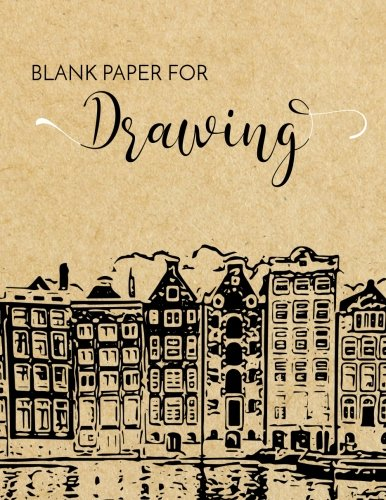Blank Paper For Drawing: 8.5 x 11, 120 Unlined Blank Pages For Unguided Doodling, Drawing, Sketching & Writing