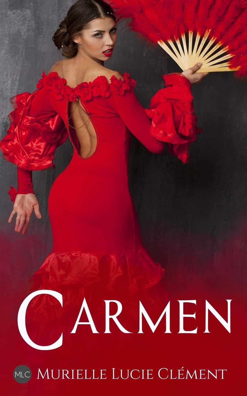 Amazon.fr - Carmen - Clément, Murielle Lucie - Livres