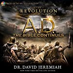 A.D. The Bible Continues: The Revolution That Changed the World | Dr. David Jeremiah