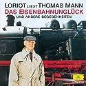 Das Eisenbahnunglück und andere Begebenheiten Hörbuch von Thomas Mann Gesprochen von:  Loriot