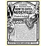How to Enter Vaudeville: A Complete Illustrated Course of Instruction