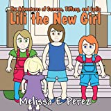 The Adventures of Camron Tiffany and Lydia, Melissa E. Perez, 1462688780