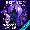 Le rubis de Jeanne la Folle (Le boiteux de Varsovie 4) | Livre audio Auteur(s) : Juliette Benzoni Narrateur(s) : Roland Agami
