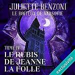 Le rubis de Jeanne la Folle (Le boiteux de Varsovie 4) | Juliette Benzoni