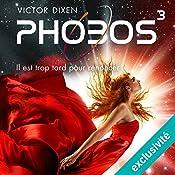 Phobos : Il est trop tard pour renoncer (Phobos 3)   Victor Dixen