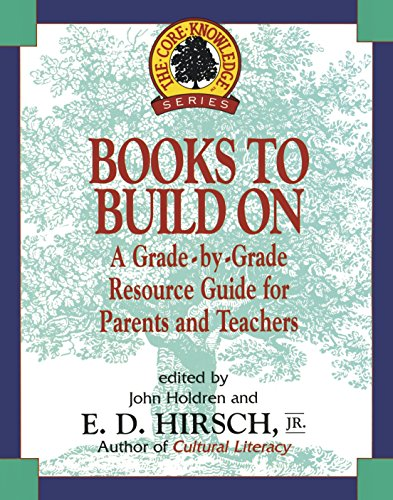 Books to Build On: A Grade-by-Grade Resource Guide for Parents and Teachers (Core Knowledge -