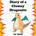 Diary of a Clumsy Dragonite: Pokemon Diaries, Book 2 | Lord Agravane