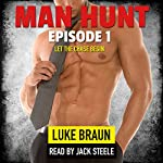 Man Hunt: Episode 1 | Luke Braun