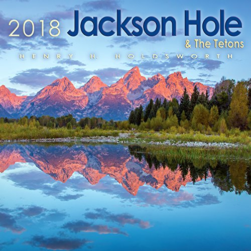 2018 Jackson Hole & the Tetons Wall Calendar