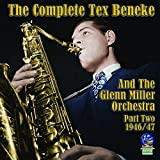 Tex Beneke: The Complete Tex Beneke And The Glenn Miller Orchestra
