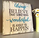 Cheap Wood Finds Always Believe That Something Wonderful is About to Happen Hand Painted Home Décor Signs & Plaques Gift