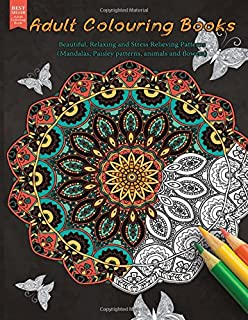Adult Colouring Books Beautiful Relaxing And Stress Relieving Patterns Mandalas Paisley