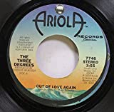 The Three Degrees 45 RPM Out of Love Again / The Runner