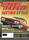 STREET THUNDER November December 2005 SIXTIES STYLE 1961 OLDS 88, 1960 Ford Starliner, 1968 DODGE DART 10,000-Plus Vintage Pre-1965 Rides BACK TO THE FIFTIES Timing Tech: Ignition Advance Curves