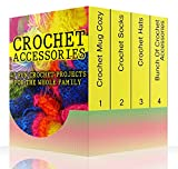 Crochet Accessories: 47 Fun Crochet Projects For The Whole Family