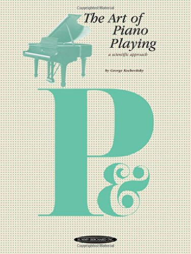 The Art of Piano Playing (The Art of Series)
