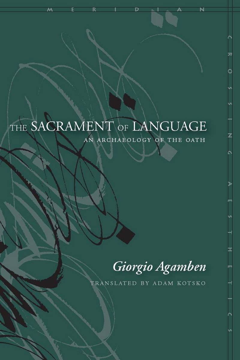 The Sacrament of Language: An Archaeology of the Oath (Meridian: Crossing Aesthetics) by Brand: Stanford University Press
