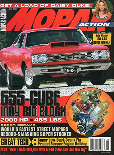 Mopar Action June 2003 Magazine DAISY DUKE: DUKES OF HAZZARD ORIGINAL GENERAL LEE 655-Cube Indy Big Block 2000HP - 485 Lbs NATS WINNER 1968 440 ROAD (Mopar Tune)
