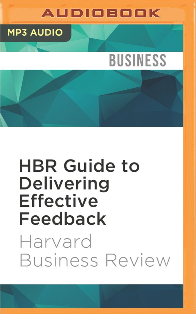 hbr guide to delivering effective feedback hbr guide series rh amazon com Giving Effective Feedback Infographic 20 Minute Manager Giving Effective Feedback