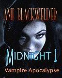 Midnight: Century of the Vampires (NA Vamp Apocalyptic) (Walking Dead meets Magic Hunter)